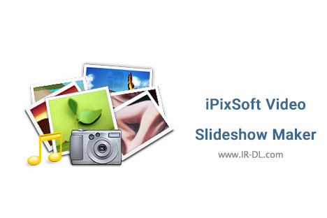 دانلود نرم افزار iPixSoft Video Slideshow Maker Deluxe 3.5.4.0