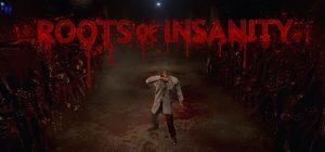 دانلود بازی اکشن و ماجرایی Roots of Insanity برای PC با لینک مستقیم (نسخه HI2U)