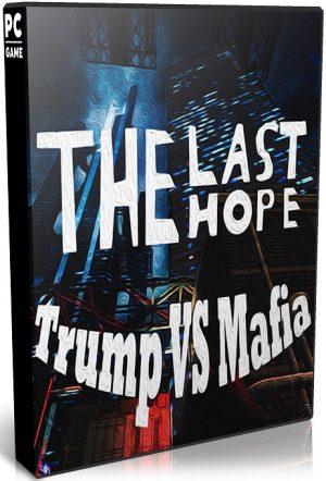 دانلود بازی اکشن و ماجرایی The Last Hope Trump vs Mafia برای PC