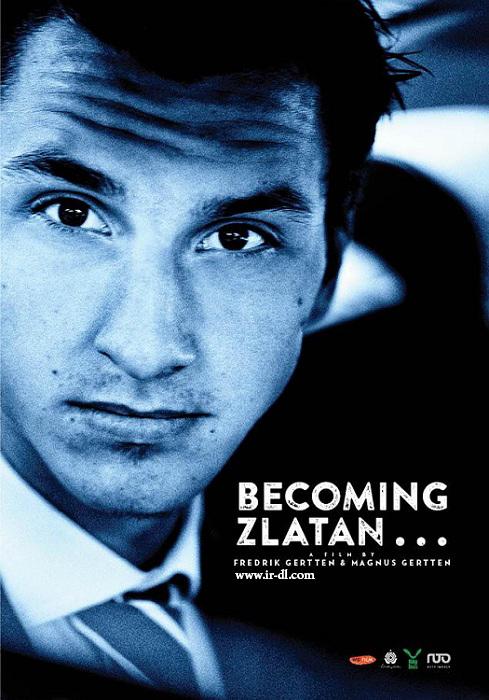 دانلود مستند ظهور زلاتان - Becoming Zlatan 2015 با لینک مستقیم و کیفیت عالی