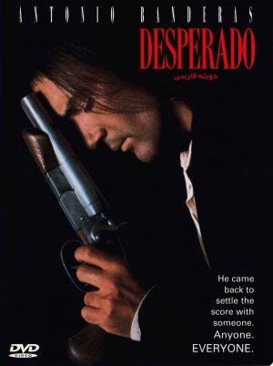 دانلود فیلم Desperado - دانلود فیلم Desperado دسپرادو دوبله فارسی
