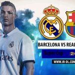 دانلود بازی رئال و بارسلونا سوپر کاپ 2017 با لینک مستقیم و با کیفیت عالی