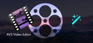 AVS Video Editor 8.0.4.305 دانلود نرم افزار ویرایشگر حرفه ای فیلم
